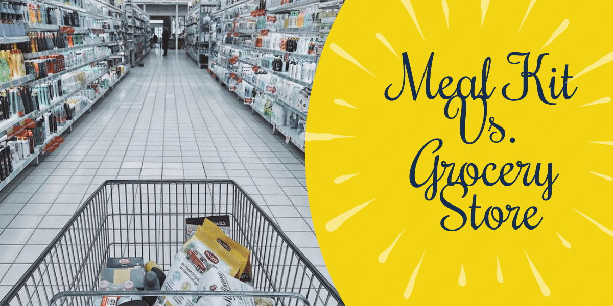 Meal Kit Vs Grocery Store