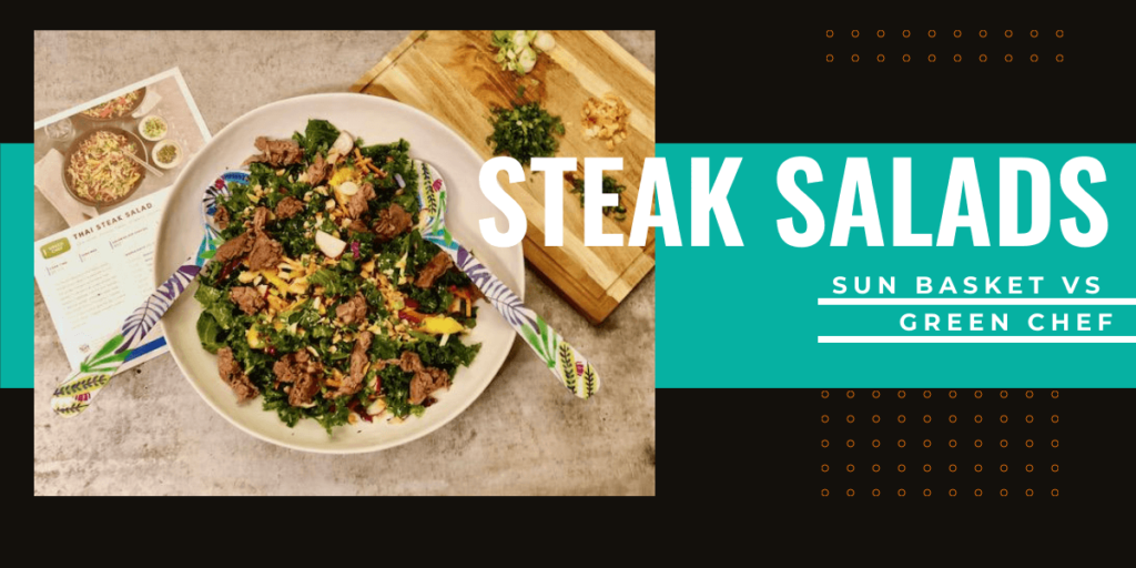 Sun Basket vs Green Chef- Steak Salads
